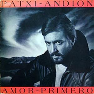 1983- Amor Primero - Patxi Andion
